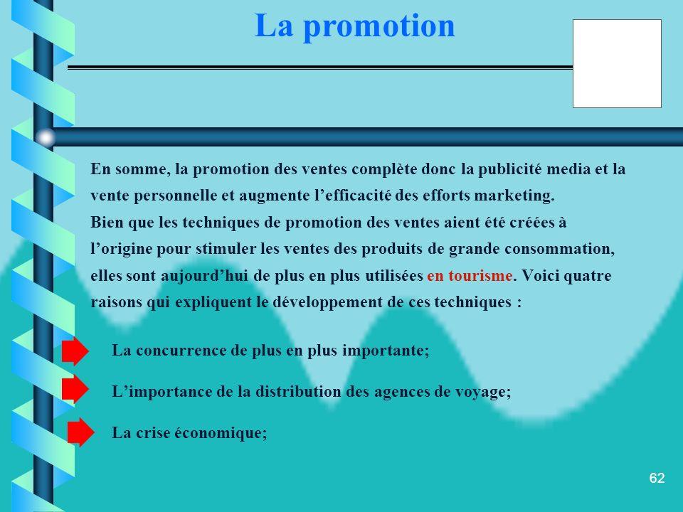 La promotion En somme, la promotion des ventes complète donc la publicité media et la.