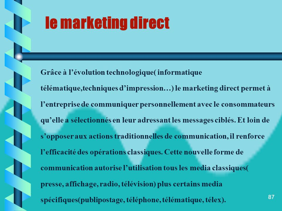 le marketing direct Grâce à l'évolution technologique( informatique