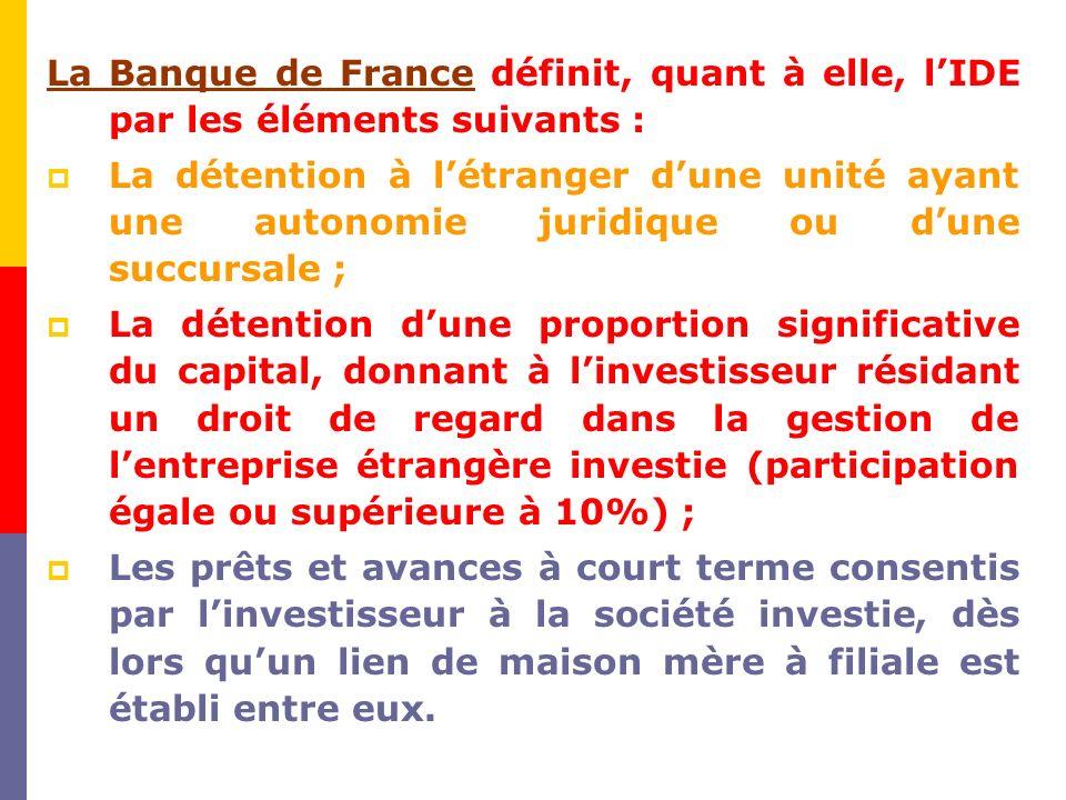 La Banque de France définit, quant à elle, l'IDE par les éléments suivants :