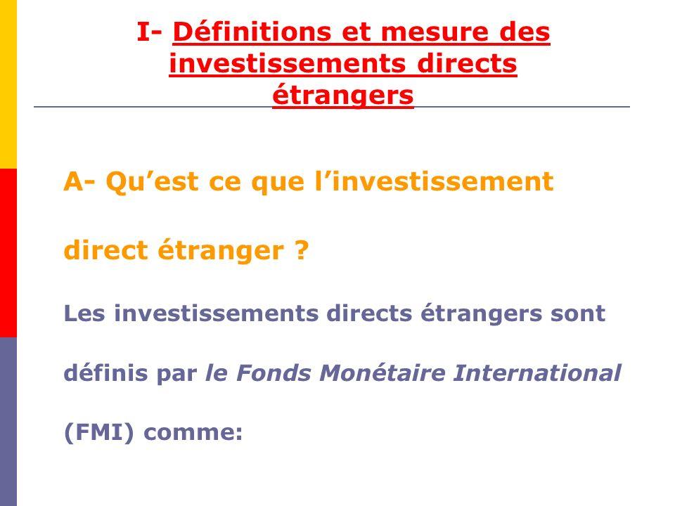 I- Définitions et mesure des investissements directs étrangers
