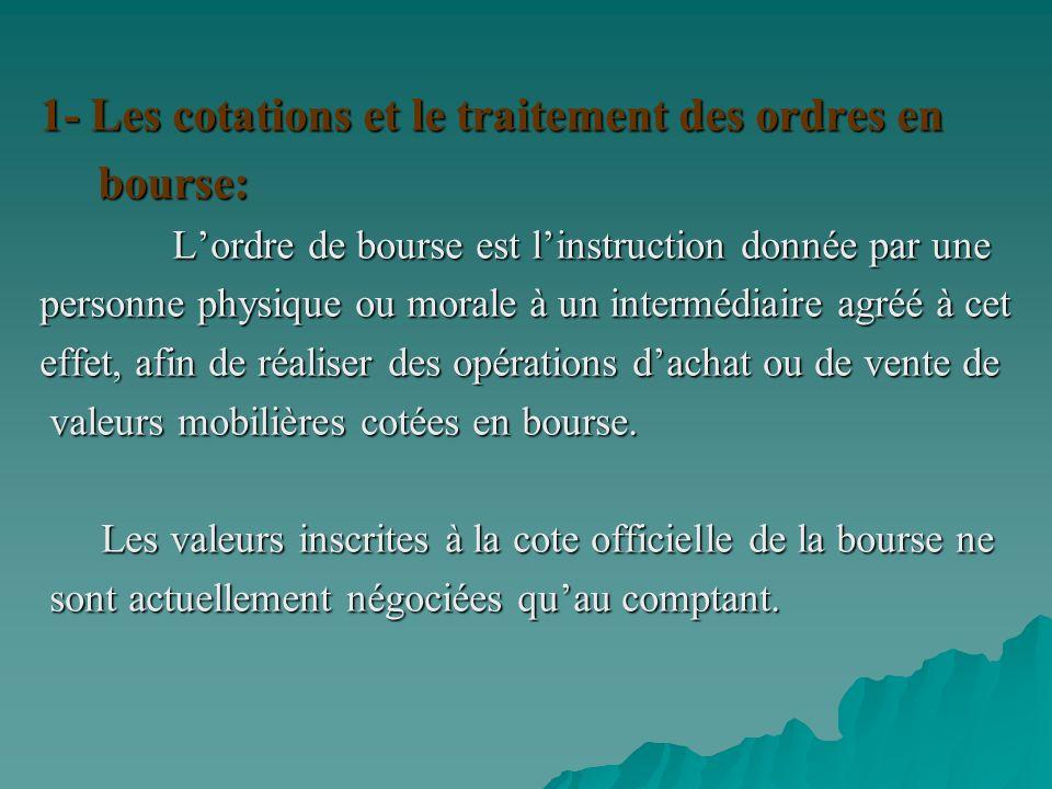 1- Les cotations et le traitement des ordres en bourse: