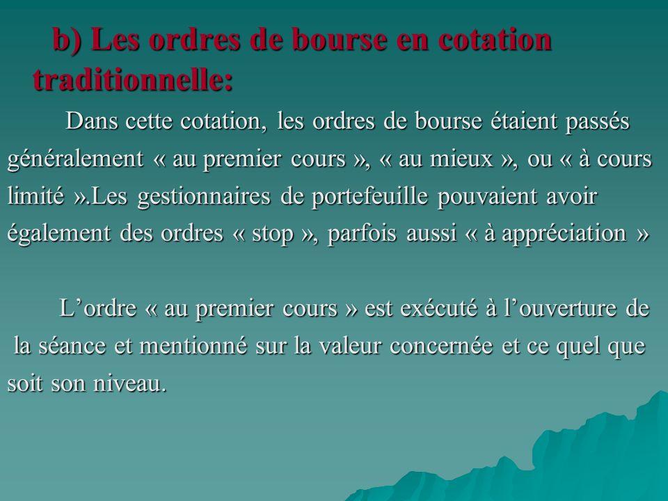 b) Les ordres de bourse en cotation traditionnelle: