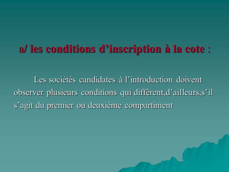 a/ les conditions d'inscription à la cote :