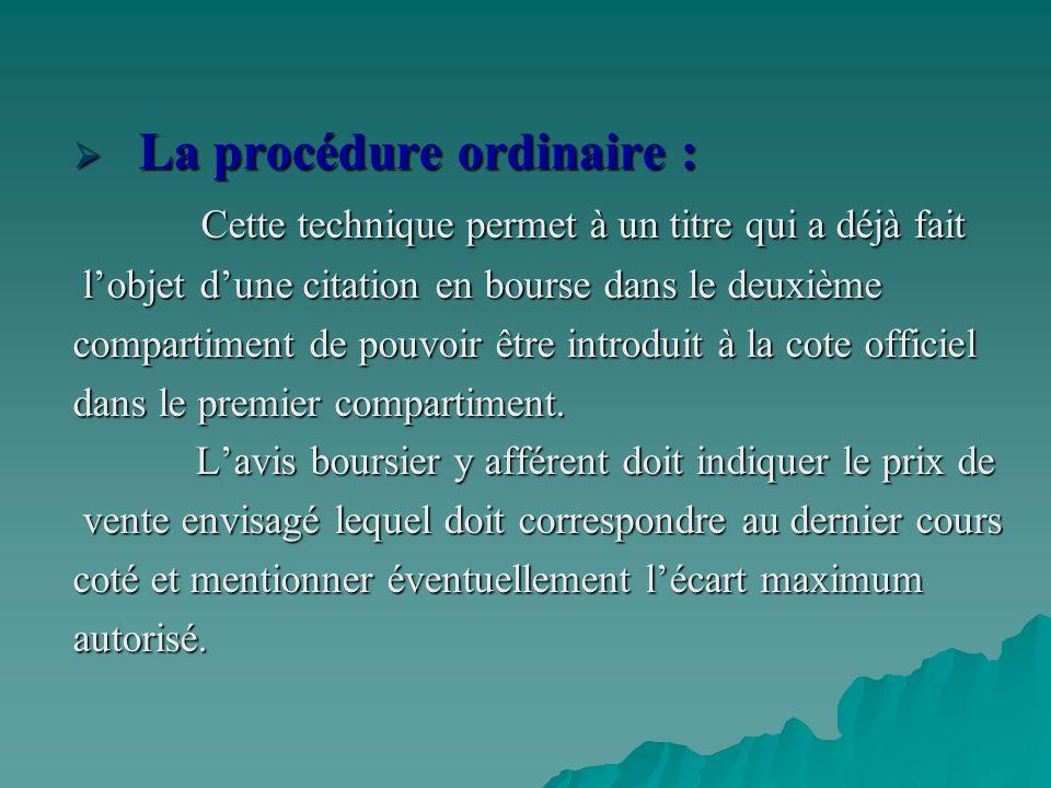 La procédure ordinaire :