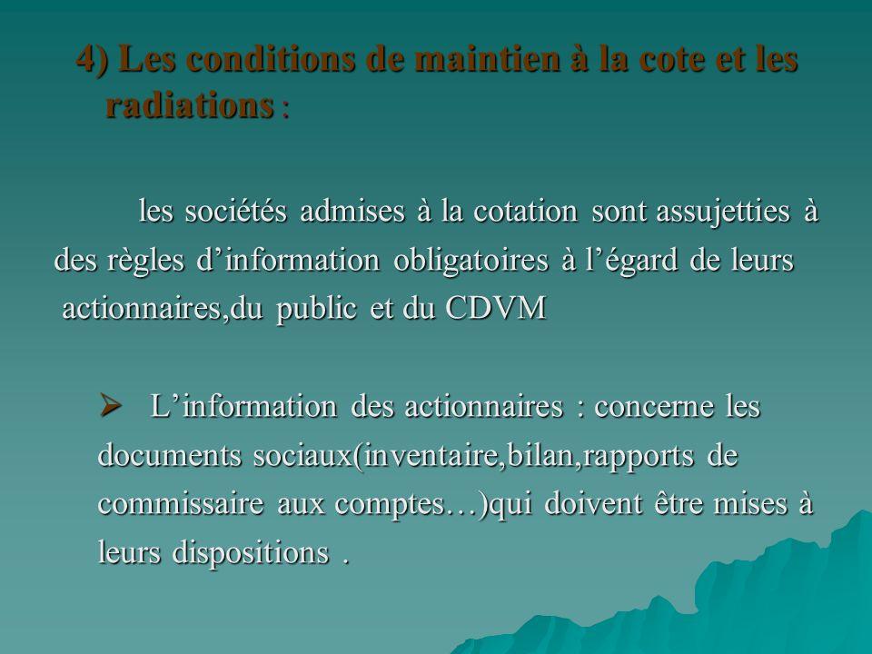 4) Les conditions de maintien à la cote et les radiations :