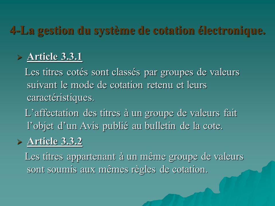 4-La gestion du système de cotation électronique.
