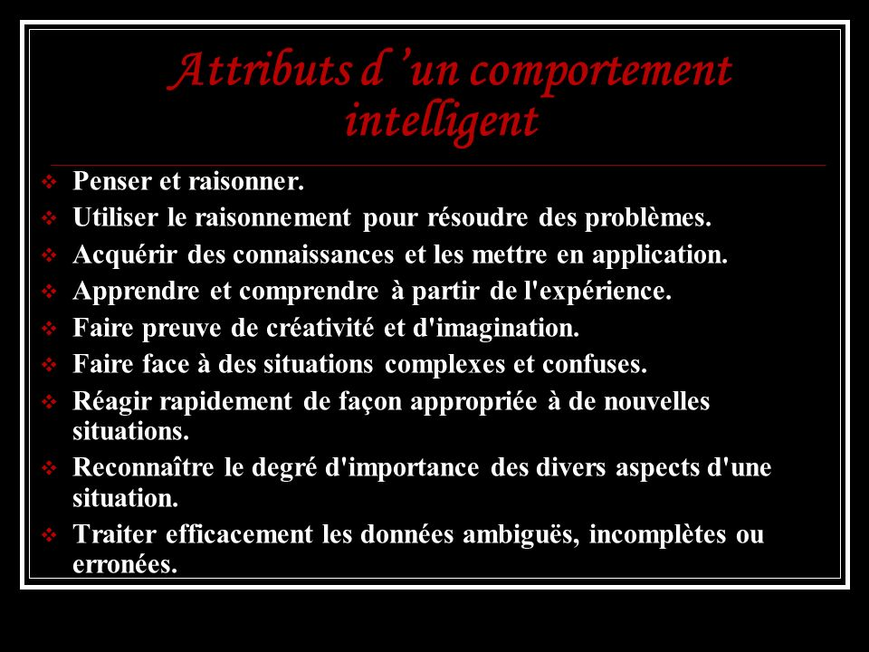Attributs d 'un comportement intelligent