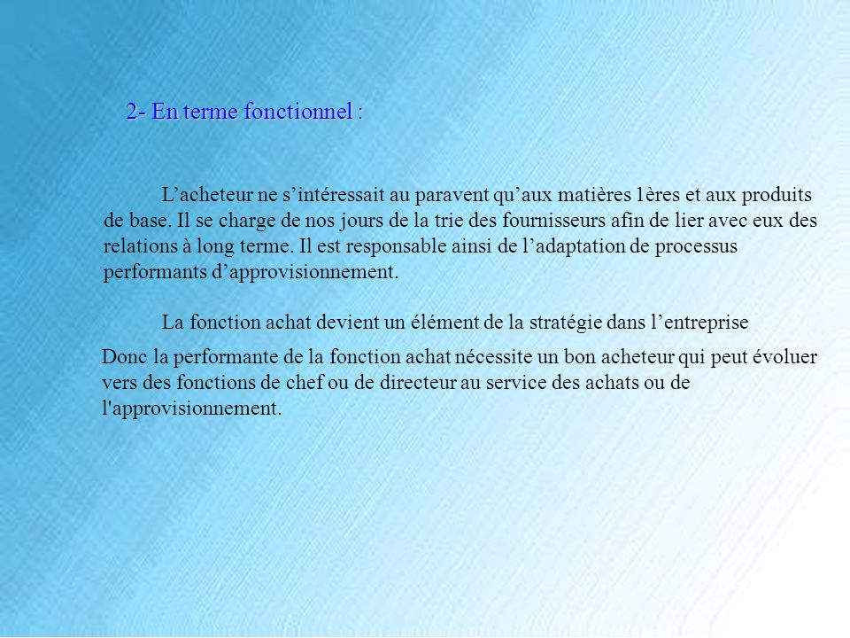 2- En terme fonctionnel :