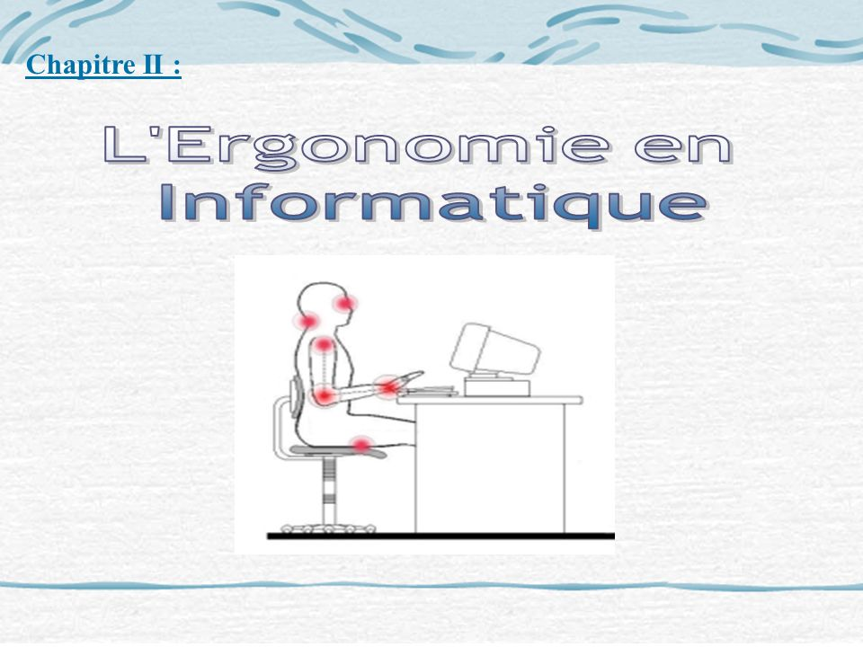Chapitre II : L Ergonomie en Informatique