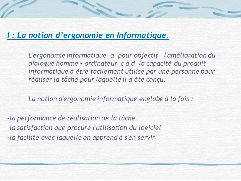 I : La notion d'ergonomie en Informatique.