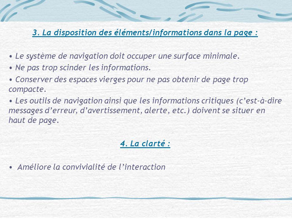 3. La disposition des éléments/informations dans la page :