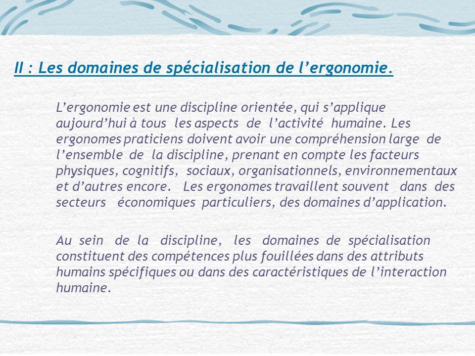 II : Les domaines de spécialisation de l'ergonomie.