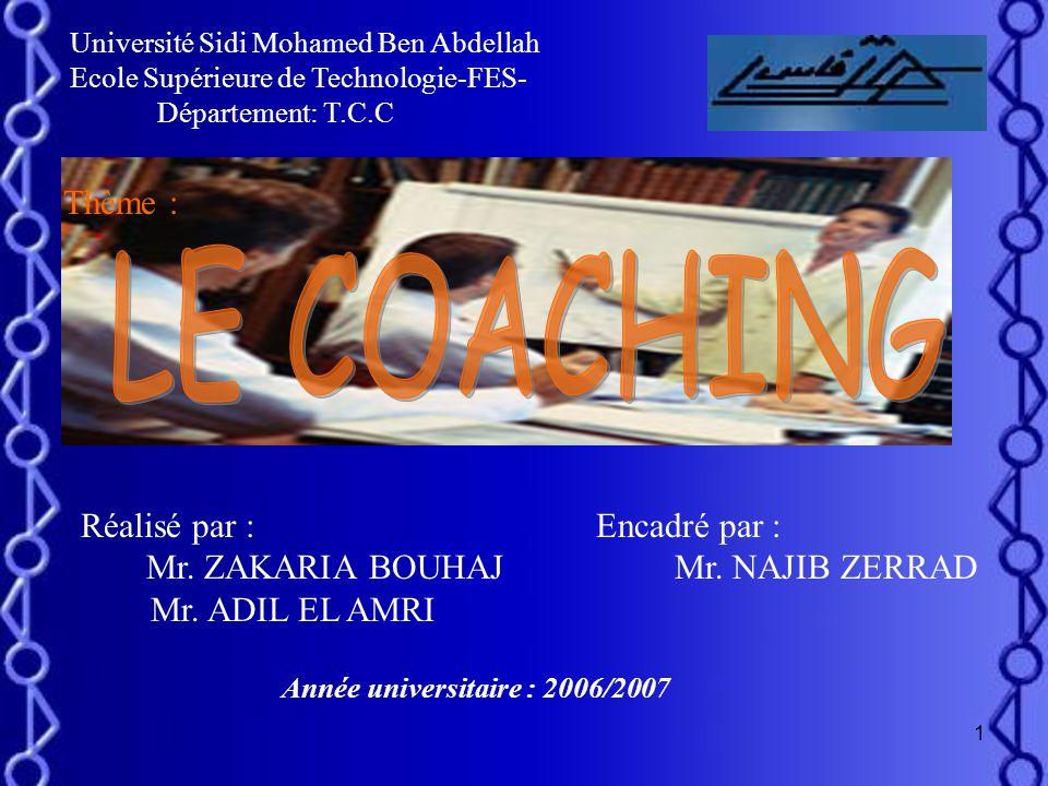 LE COACHING Thème : Réalisé par : Mr. ADIL EL AMRI Encadré par :