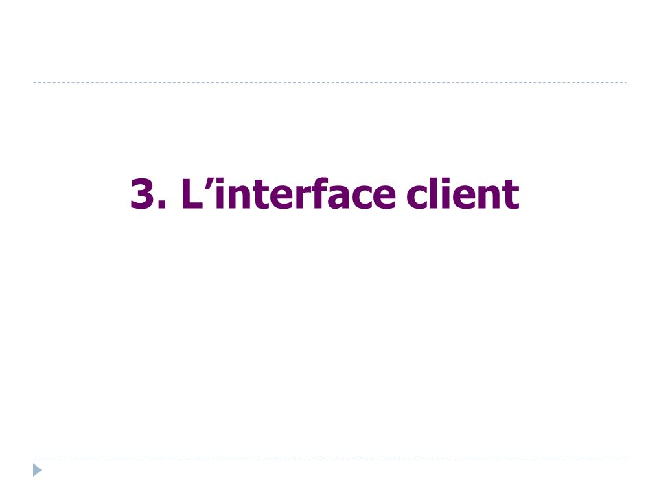 3. L'interface client