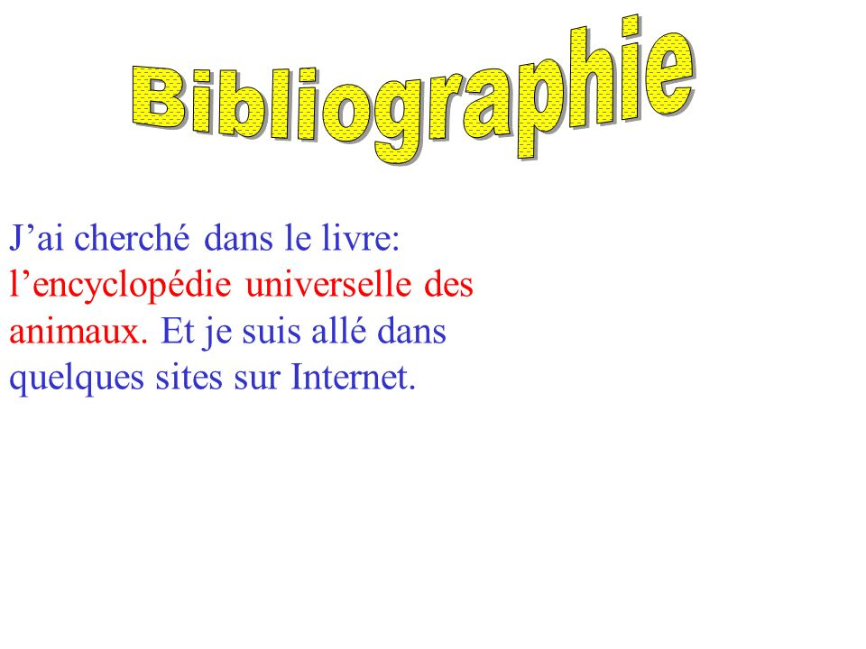 Bibliographie J'ai cherché dans le livre: l'encyclopédie universelle des animaux.