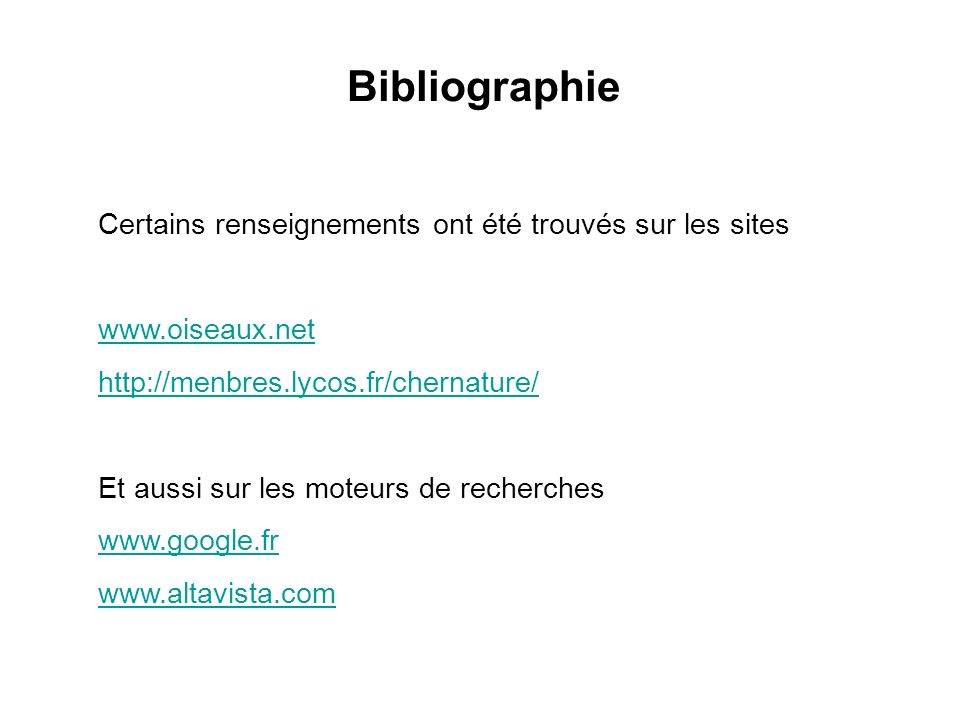 Bibliographie Certains renseignements ont été trouvés sur les sites