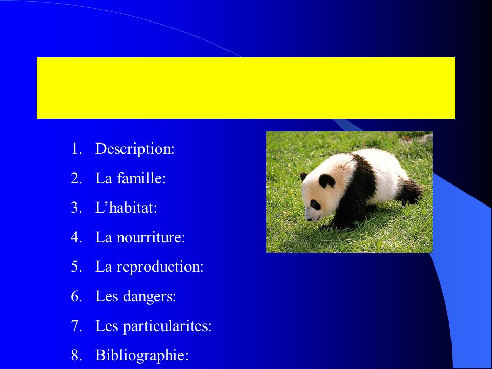 Description: La famille: L'habitat: La nourriture: La reproduction: Les dangers: Les particularites:
