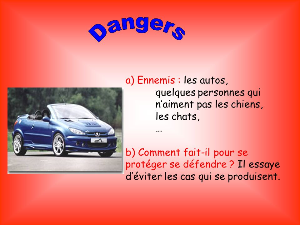 Dangers a) Ennemis : les autos,