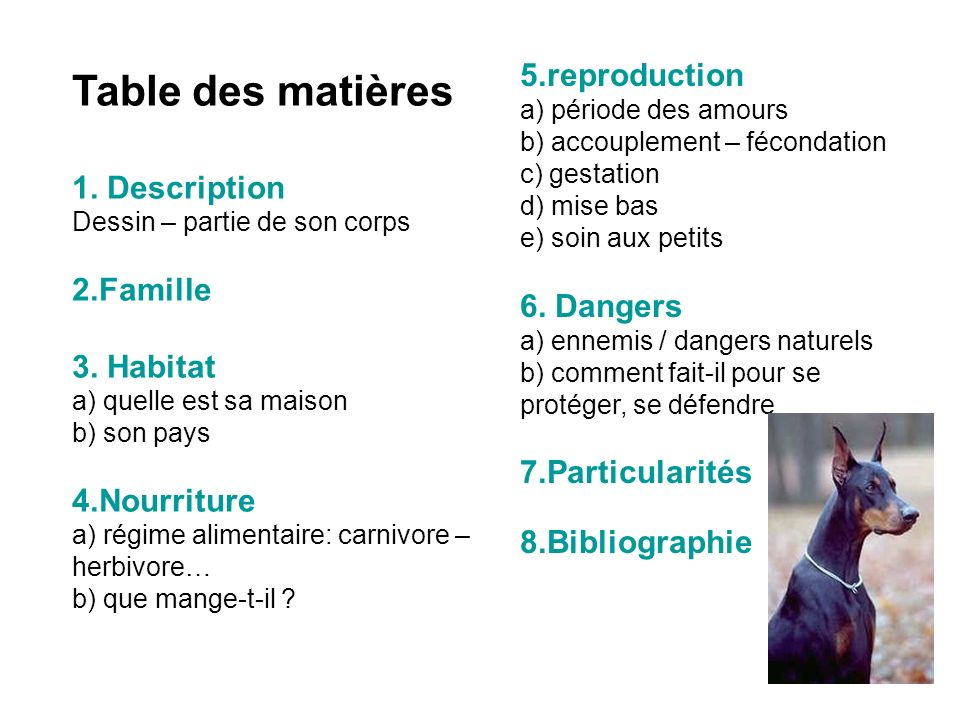 Table des matières 5.reproduction 1. Description 2.Famille 6. Dangers