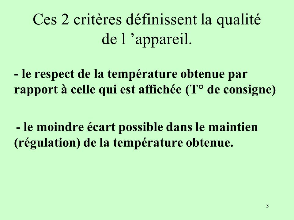 Ces 2 critères définissent la qualité de l 'appareil.