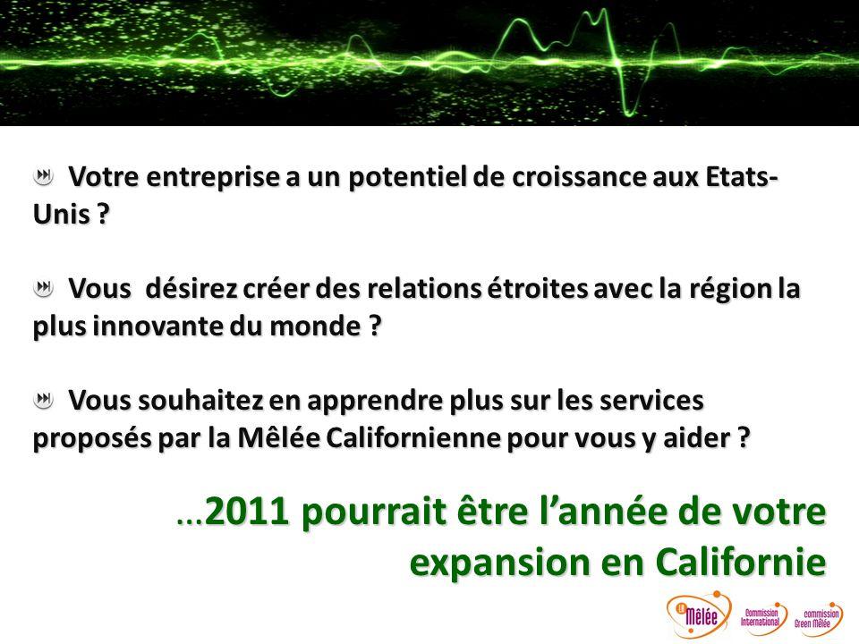 …2011 pourrait être l'année de votre expansion en Californie