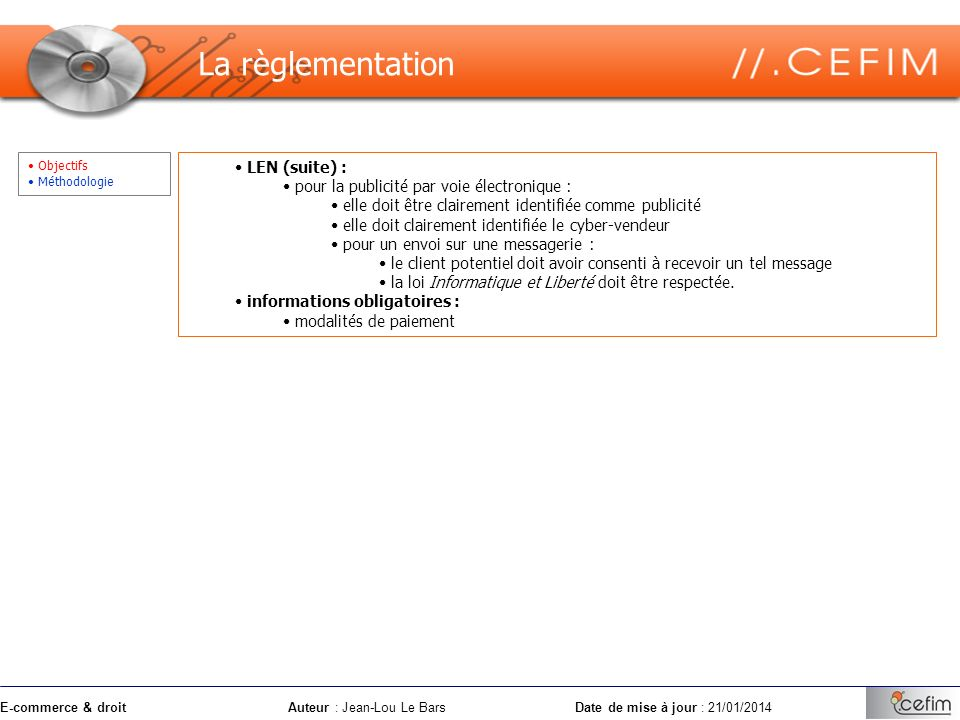 La règlementation LEN (suite) :