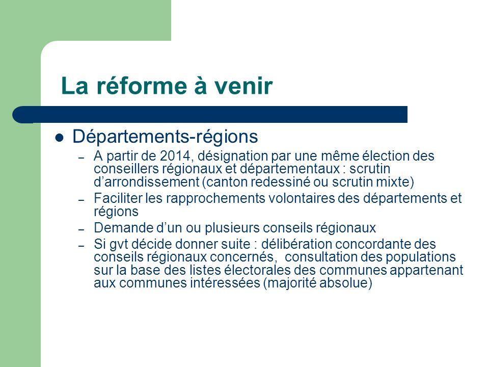 La réforme à venir Départements-régions