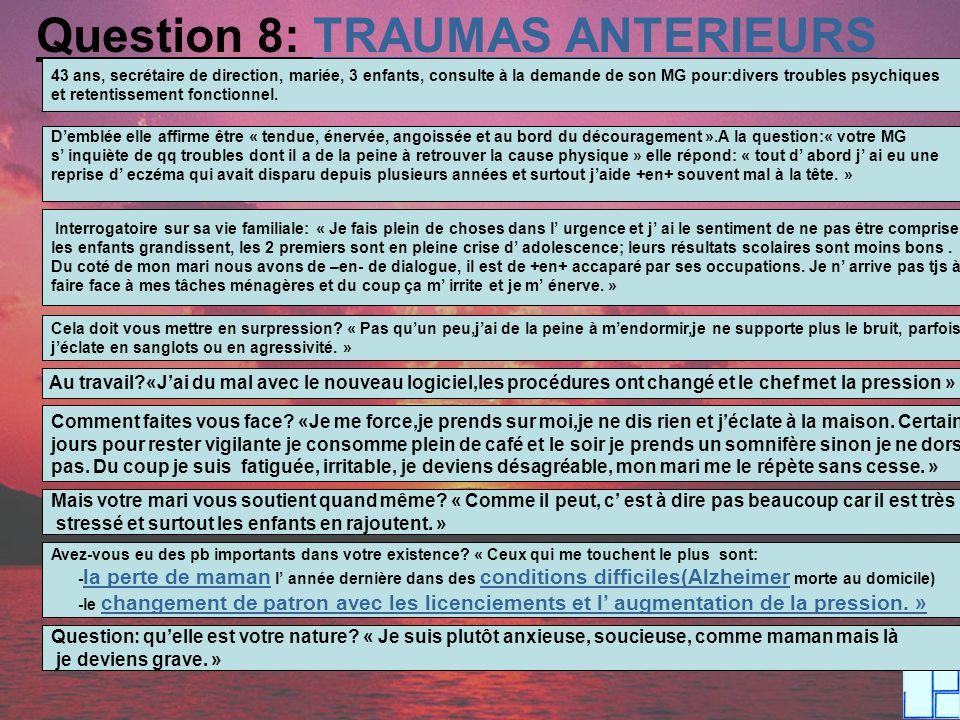 Question 8: TRAUMAS ANTERIEURS