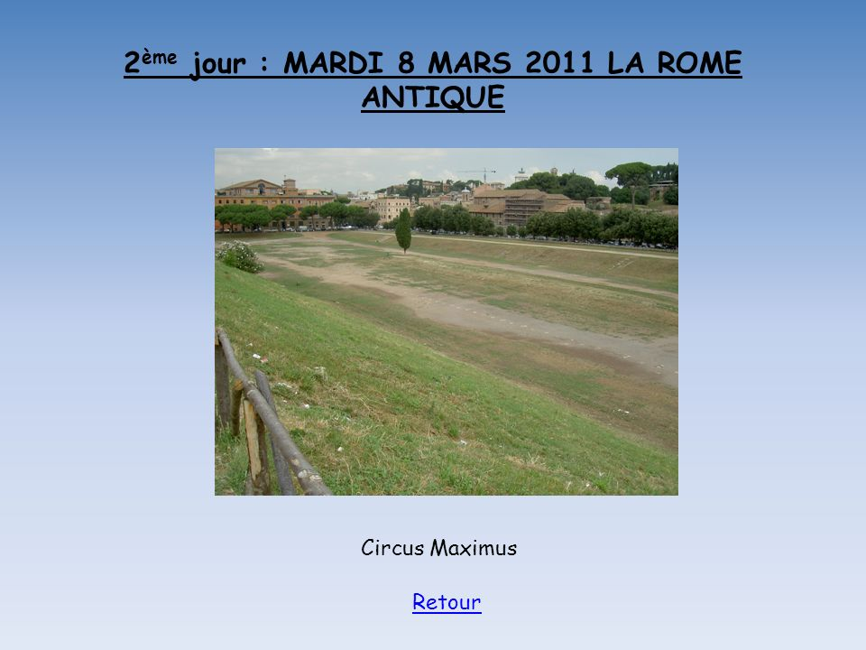 2ème jour : MARDI 8 MARS 2011 LA ROME ANTIQUE
