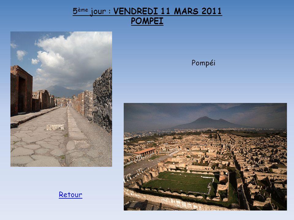 5ème jour : VENDREDI 11 MARS 2011 POMPEI