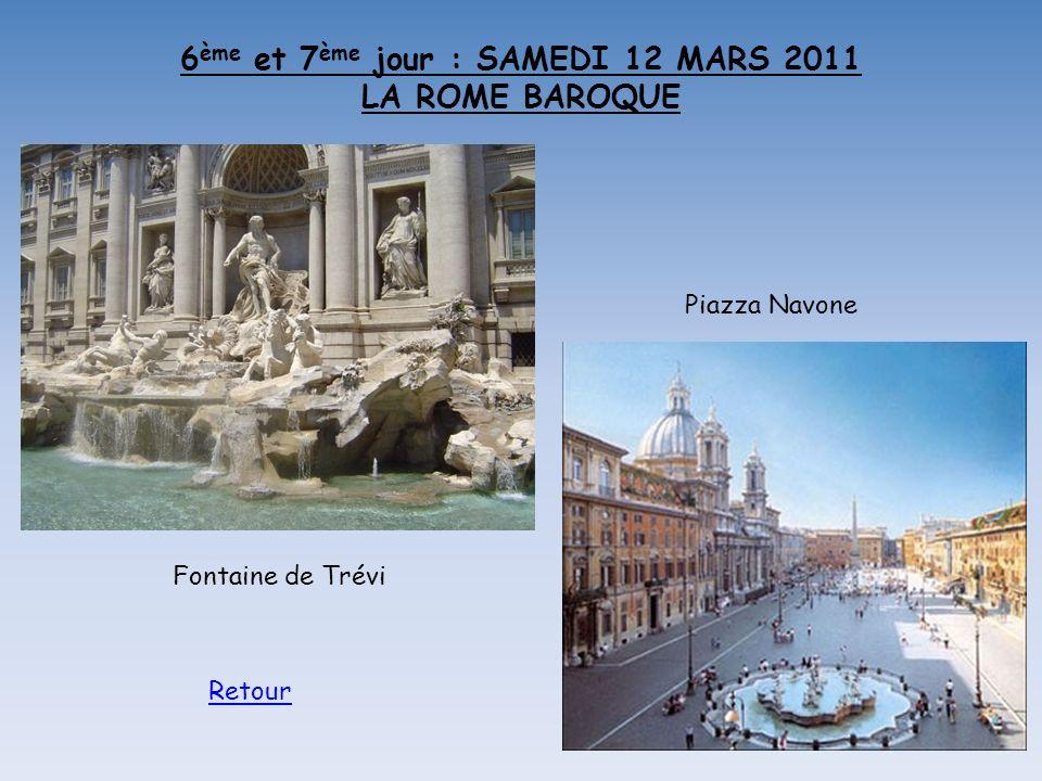 6ème et 7ème jour : SAMEDI 12 MARS 2011 LA ROME BAROQUE