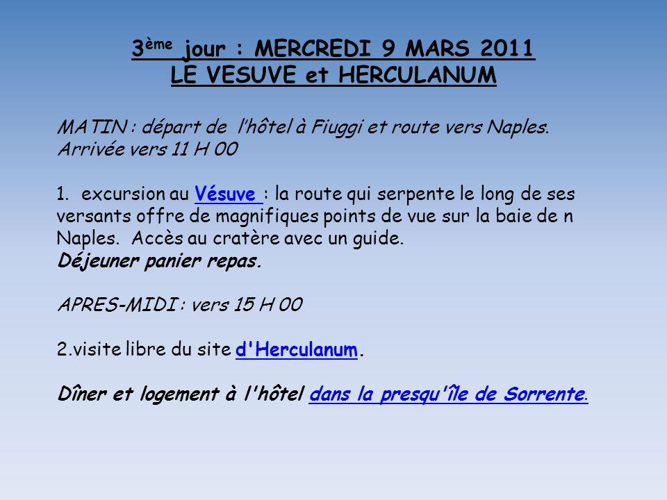 3ème jour : MERCREDI 9 MARS 2011 LE VESUVE et HERCULANUM