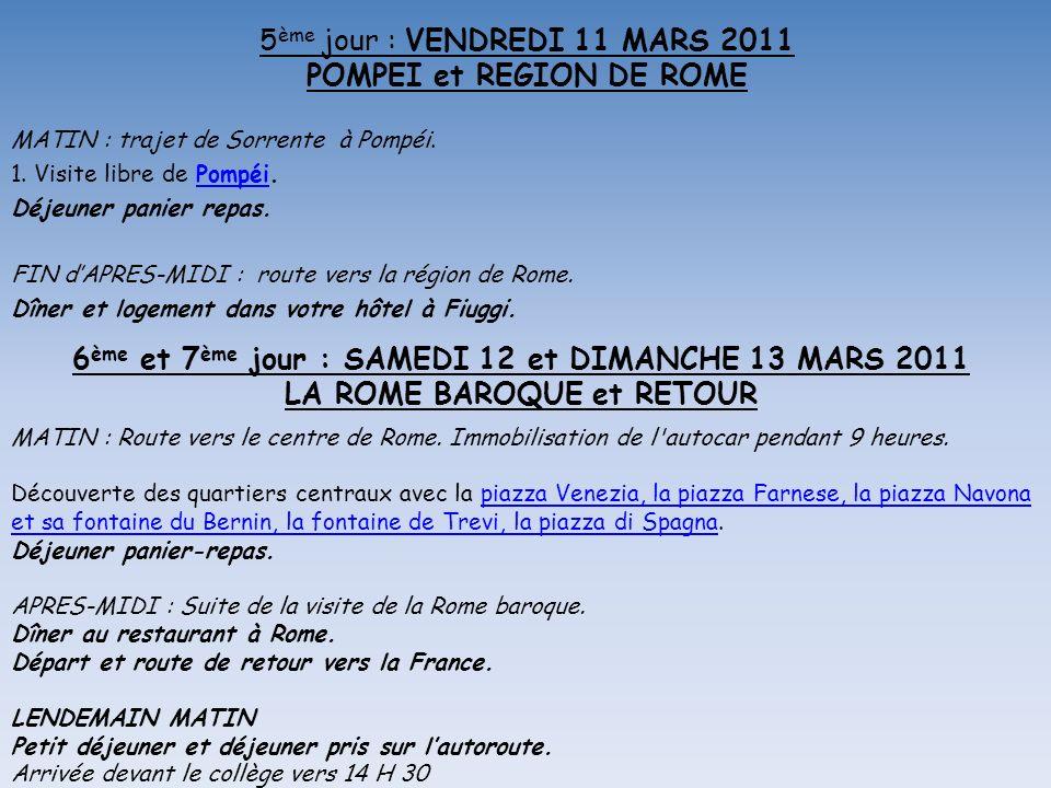 5ème jour : VENDREDI 11 MARS 2011 POMPEI et REGION DE ROME