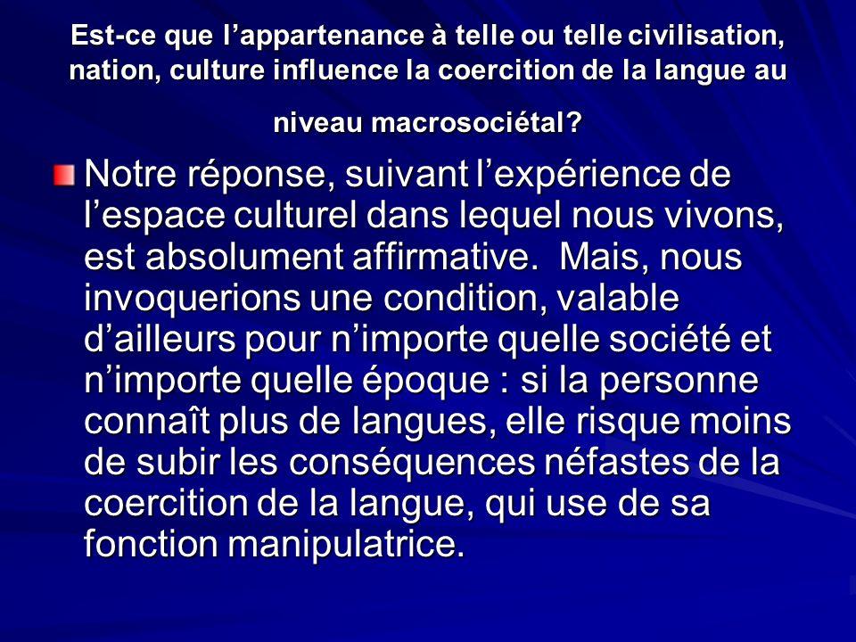 Est-ce que l'appartenance à telle ou telle civilisation, nation, culture influence la coercition de la langue au niveau macrosociétal