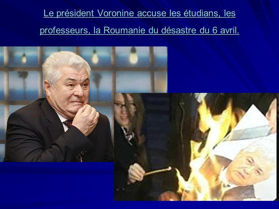 Le président Voronine accuse les étudians, les professeurs, la Roumanie du désastre du 6 avril.