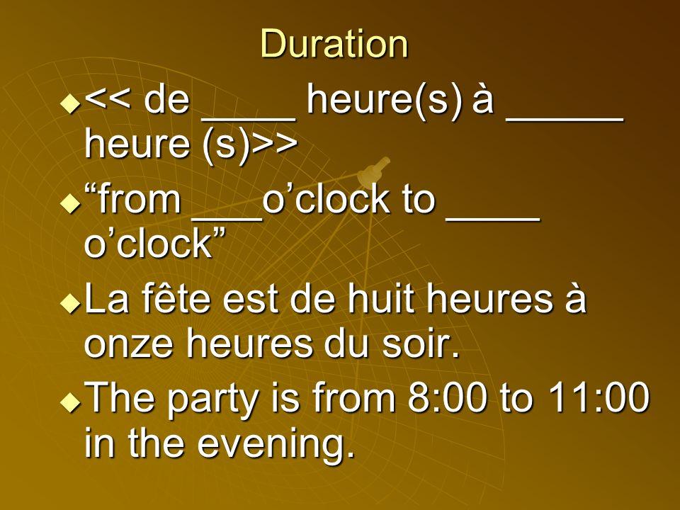 << de ____ heure(s) à _____ heure (s)>>