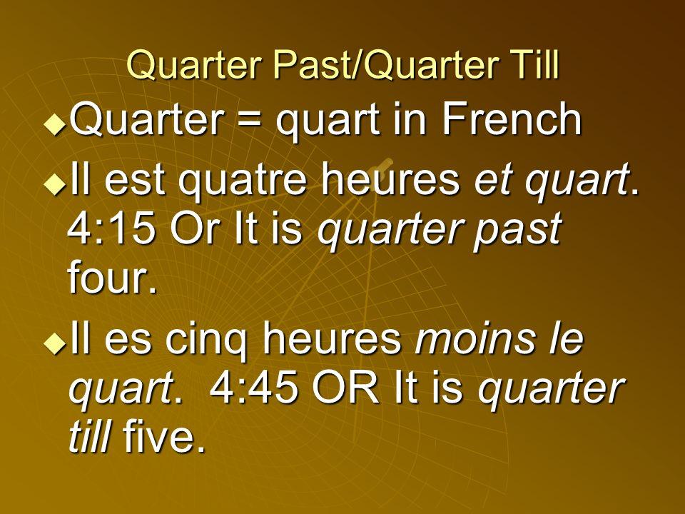 Quarter Past/Quarter Till