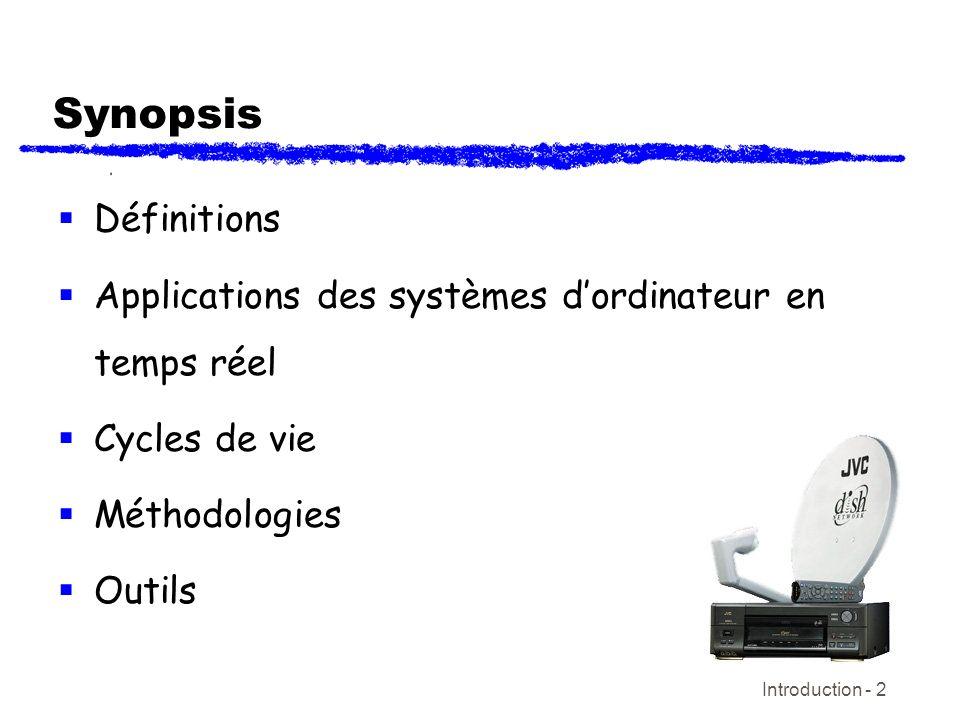 Synopsis Définitions. Applications des systèmes d'ordinateur en temps réel. Cycles de vie. Méthodologies.
