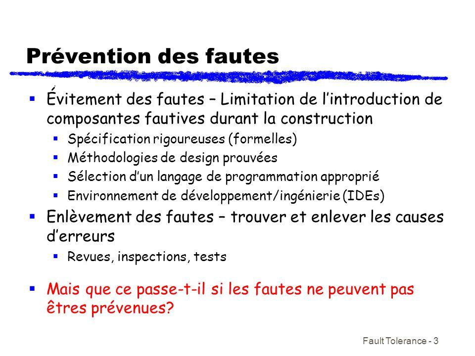 Prévention des fautes Évitement des fautes – Limitation de l'introduction de composantes fautives durant la construction.