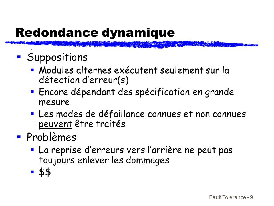 Redondance dynamique Suppositions Problèmes