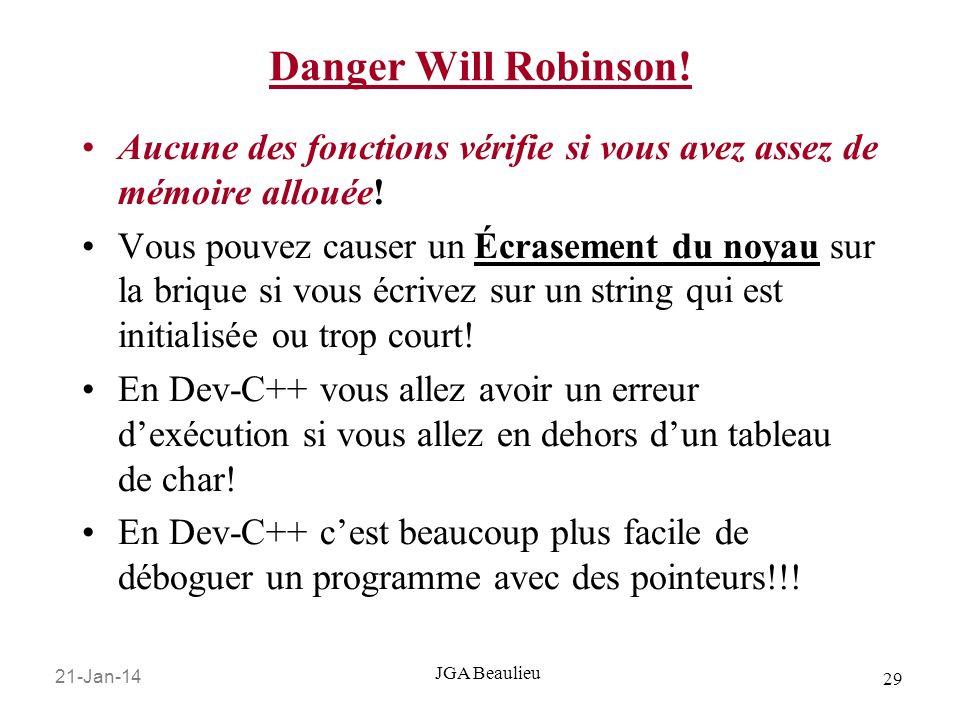 Danger Will Robinson! Aucune des fonctions vérifie si vous avez assez de mémoire allouée!