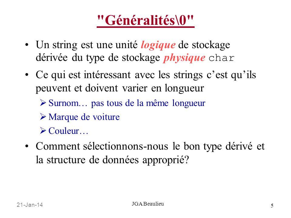 Généralités\0 Un string est une unité logique de stockage dérivée du type de stockage physique char.