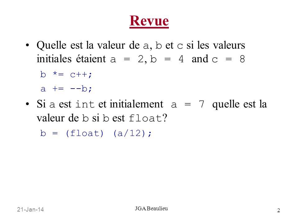 Revue Quelle est la valeur de a, b et c si les valeurs initiales étaient a = 2, b = 4 and c = 8. b *= c++;
