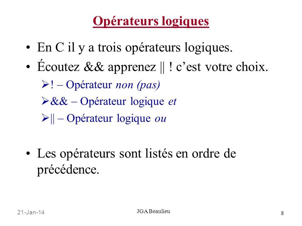 En C il y a trois opérateurs logiques.