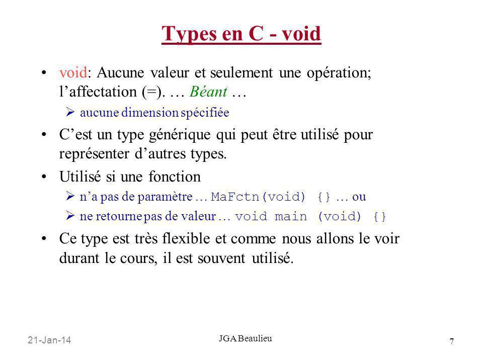Types en C - void void: Aucune valeur et seulement une opération; l'affectation (=). … Béant … aucune dimension spécifiée.