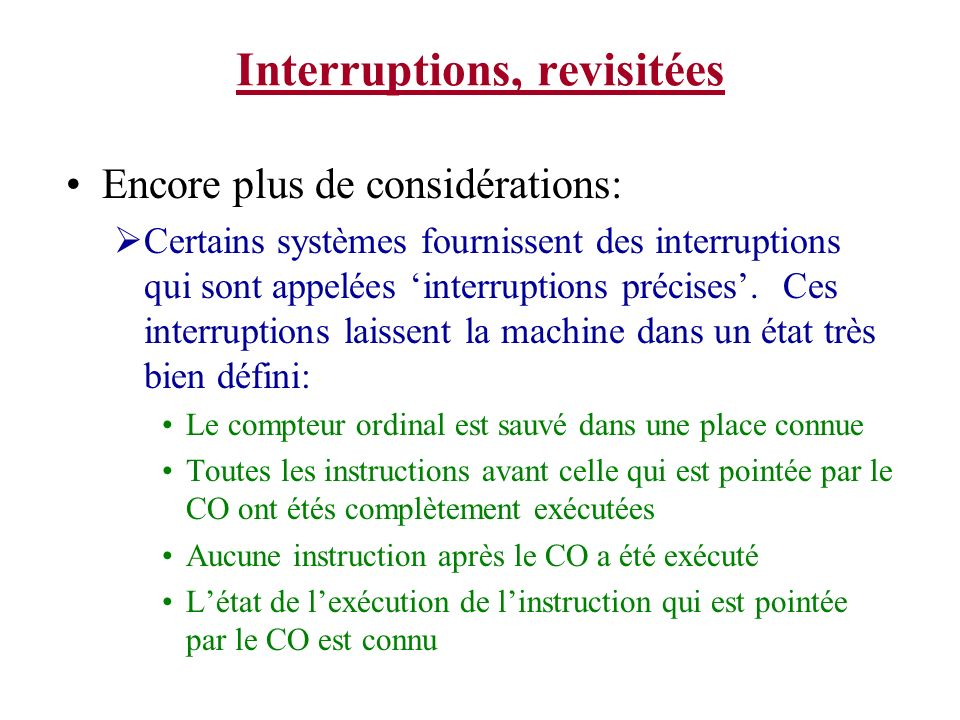 Interruptions, revisitées