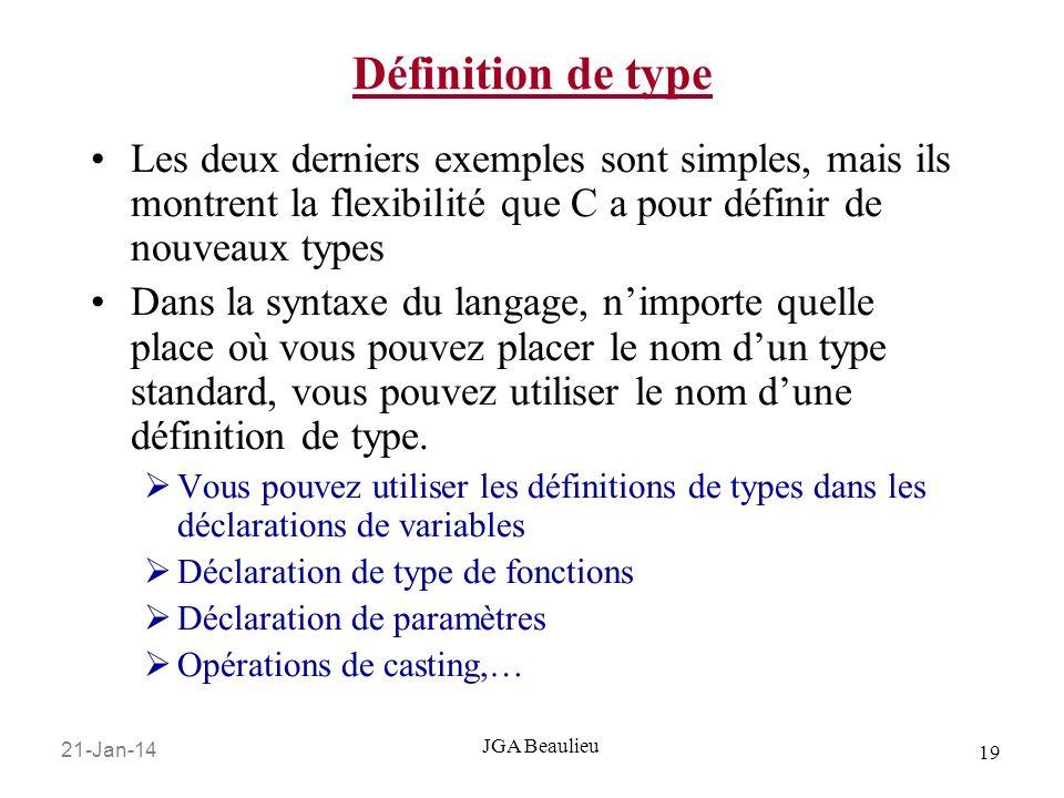Définition de typeLes deux derniers exemples sont simples, mais ils montrent la flexibilité que C a pour définir de nouveaux types.