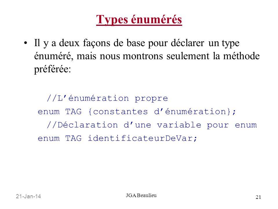 Types énumérésIl y a deux façons de base pour déclarer un type énuméré, mais nous montrons seulement la méthode préférée: