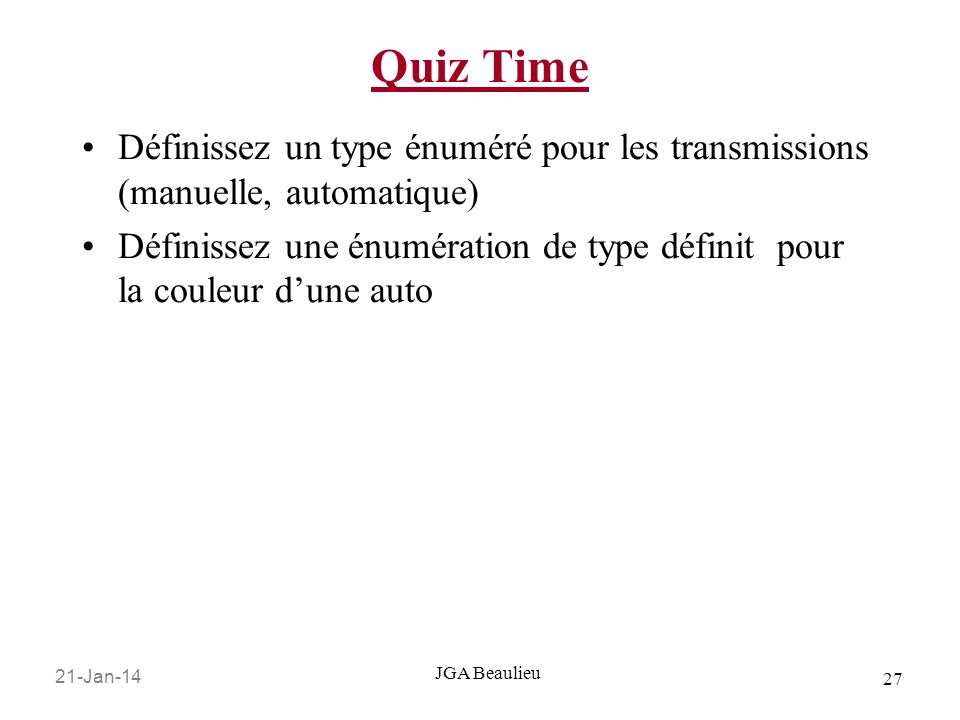 Quiz Time Définissez un type énuméré pour les transmissions (manuelle, automatique)