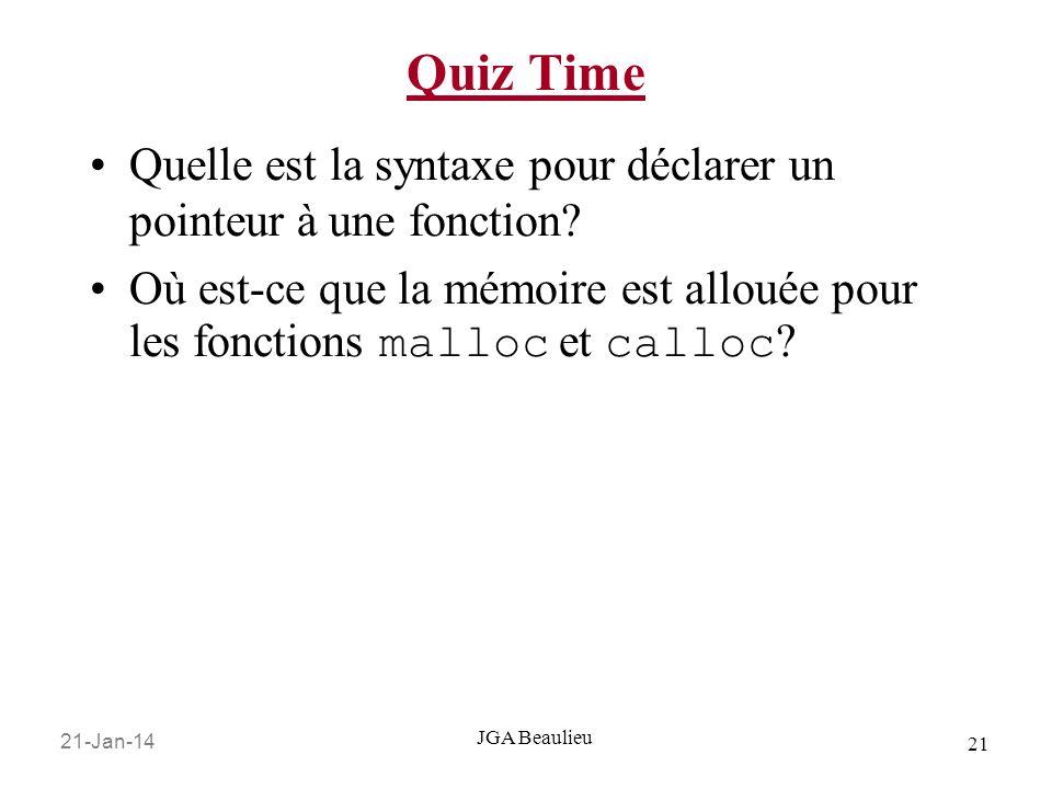 Quiz Time Quelle est la syntaxe pour déclarer un pointeur à une fonction Où est-ce que la mémoire est allouée pour les fonctions malloc et calloc